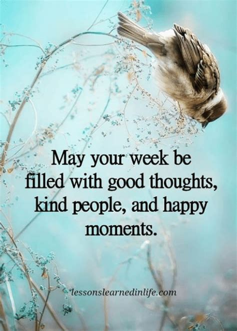 May Your Week Be Filled With Good Thoughts Kind People and