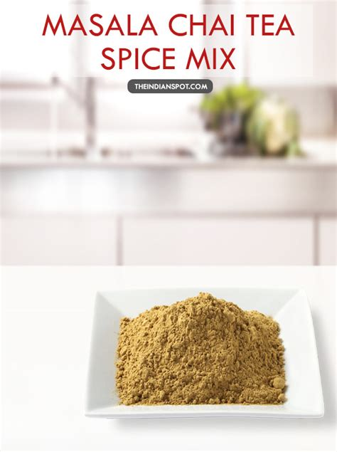 MASALA CHAI TEA SPICE MIX RECIPE AND BENEFITS | THE INDIAN